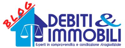 Debiti & Immobili Blog – Esperti in Compravendita e Conciliazione Stragiudiziale